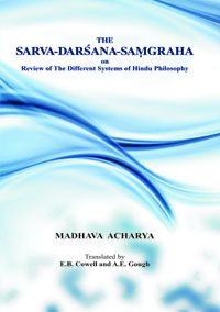 Sarva Darsana Samgraha on Review of the Different System of Hindu Philosophy...  by Acharya, Madhava ISBN 9788174791962 Hardback