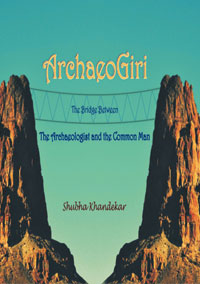 ArchaeoGiri: The Bridge Between the Archaeologist and the Common Man by Khandekar, Shubha ISBN 9788174792020 Paperback