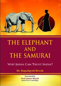 Elephant and the Samurai: Why Japan Can Trust India? Foreword by Prof James ...  by Borah, Rupakjyoti ISBN 9788174792044 Hardback